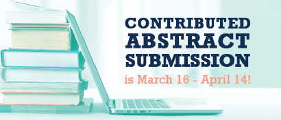 Contributed Abstract Submission is March 16 - April 14