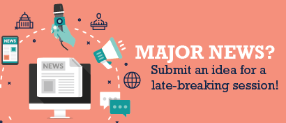 Major news? Submit an idea for a late-breaking session!